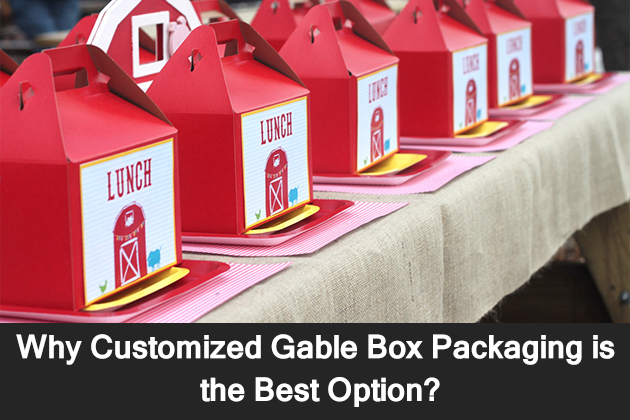 Why Customized Gable Box Packaging is the Best Option?